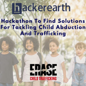 The hackathon is aimed at developing technological solutions to tackle the issues around child abduction and trafficking.